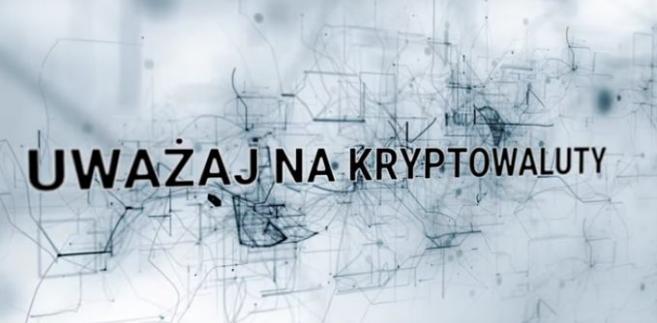 Uważaj na kryptowaluty. Screen z filmu na stronie kampanii https://uwazajnakryptowaluty.pl/